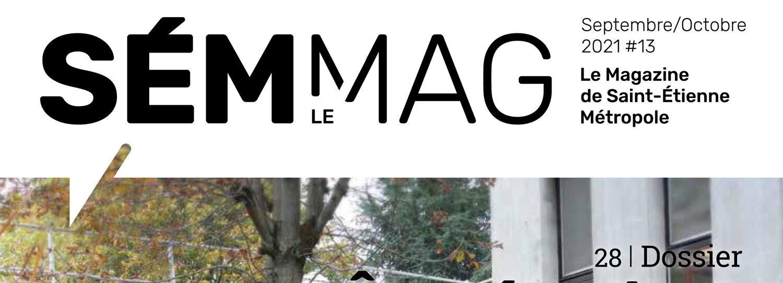 SÉM le mag - magazine de Saint-Étienne Métropole